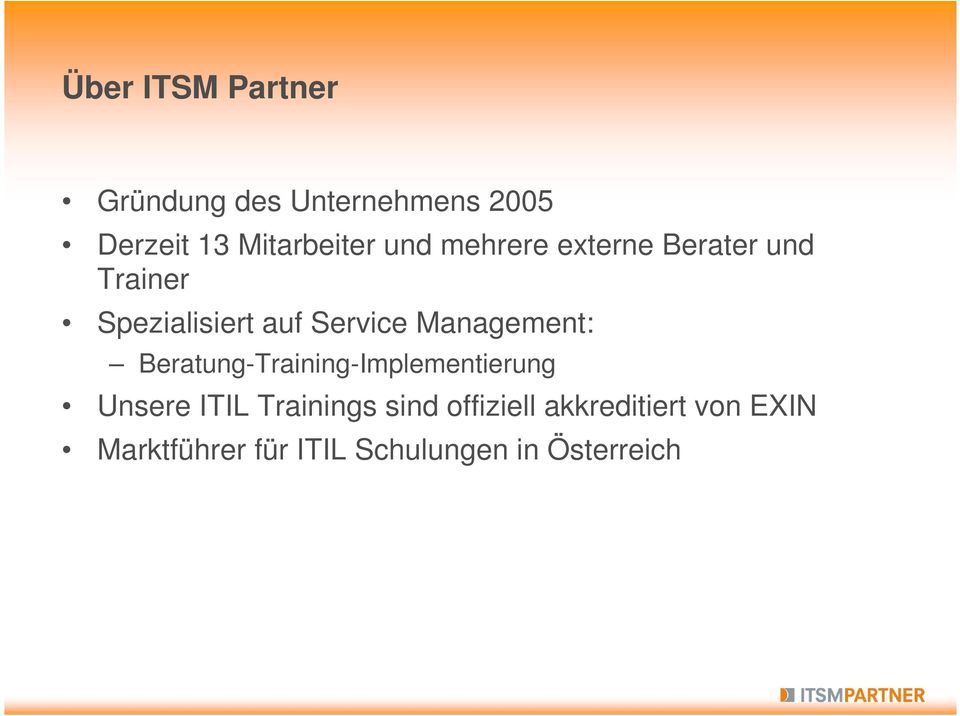 Management: Beratung-Training-Implementierung Unsere ITIL Trainings