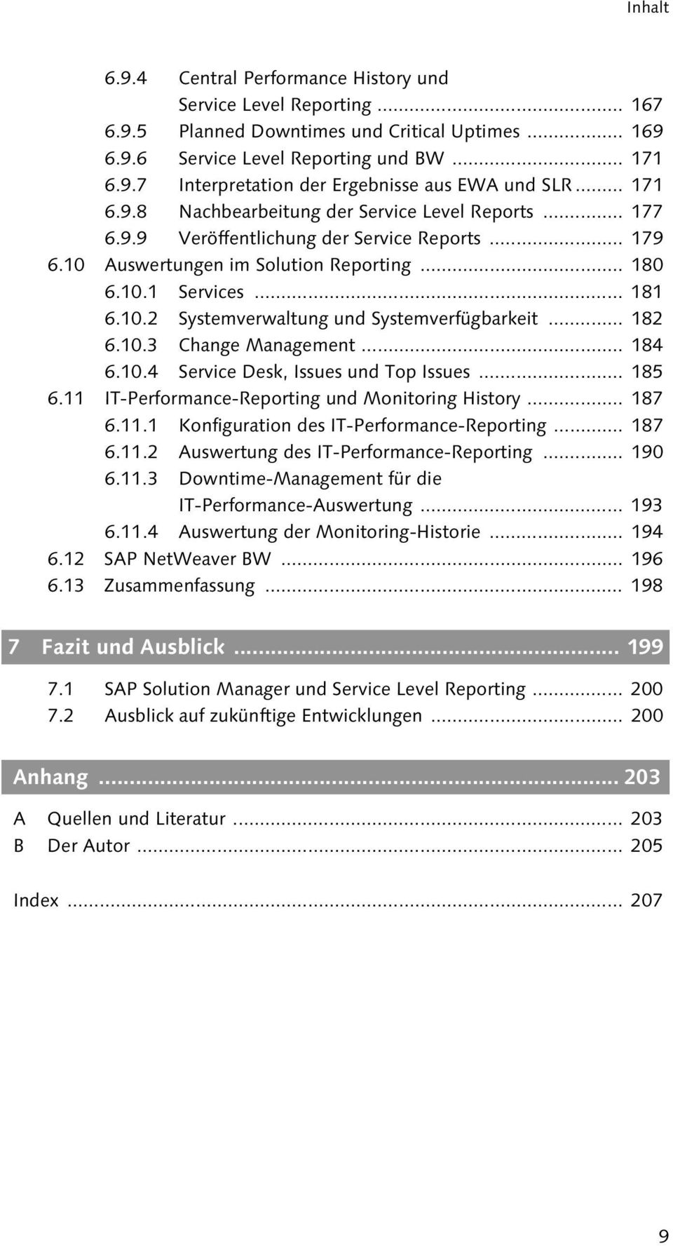 .. 182 6.10.3 Change Management... 184 6.10.4 Service Desk, Issues und Top Issues... 185 6.11 IT-Performance-Reporting und Monitoring History... 187 6.11.1 Konfiguration des IT-Performance-Reporting.