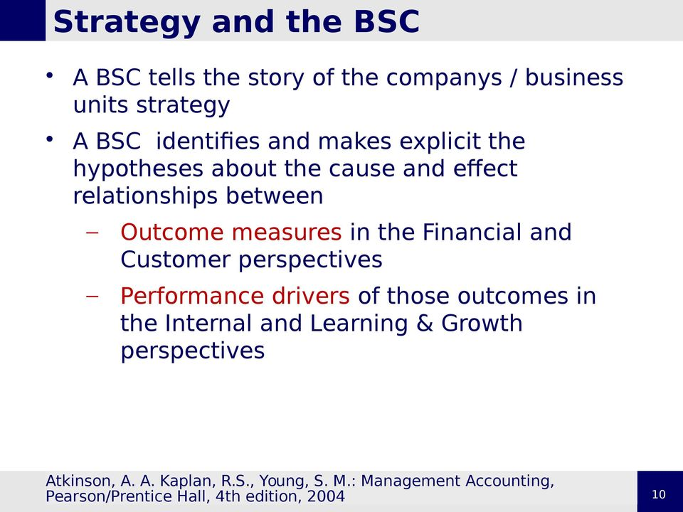 Financial and Customer perspectives Performance drivers of those outcomes in the Internal and Learning &