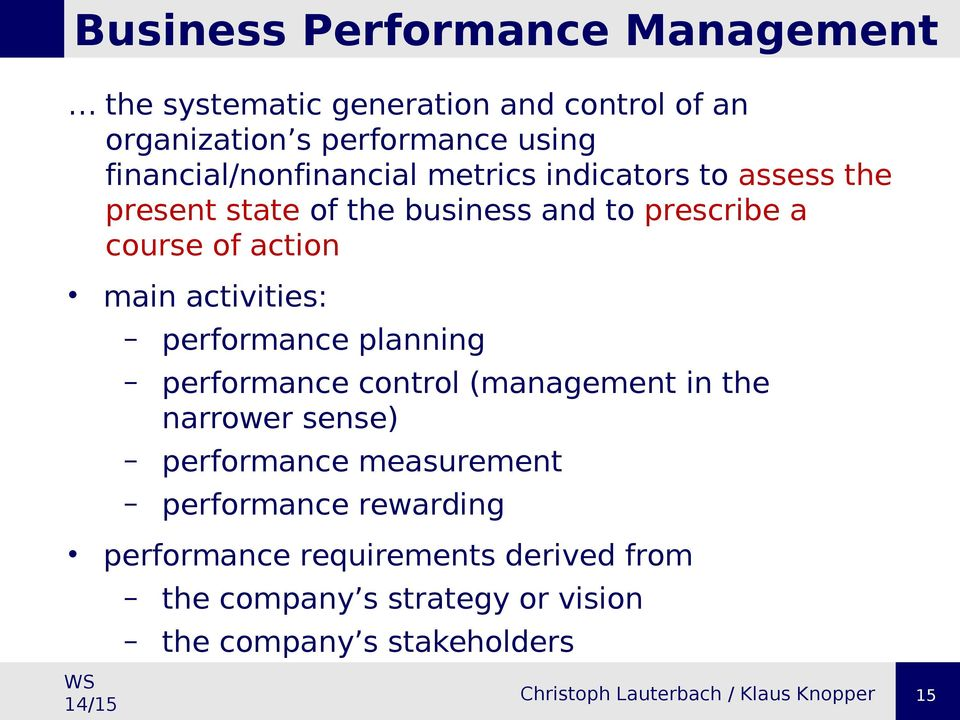 action main activities: performance planning performance control (management in the narrower sense) performance