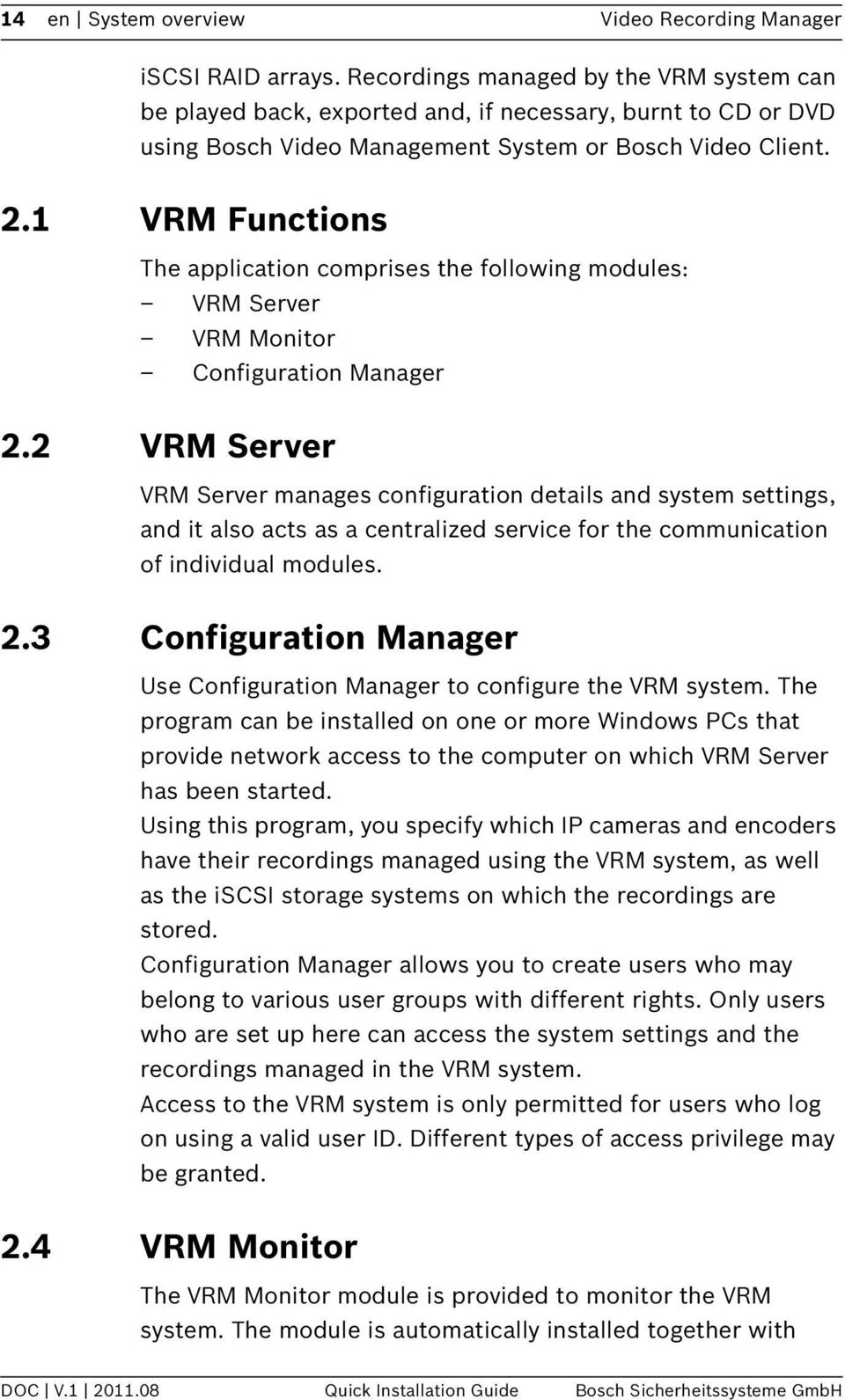 1 VRM Functions The application comprises the following modules: VRM Server VRM Monitor Configuration Manager 2.