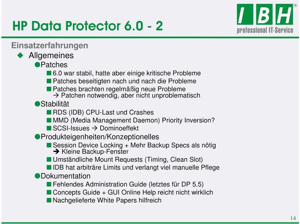 Stabilität RDS (IDB) CPU-Last und Crashes MMD (Media Management Daemon) Priority Inversion?