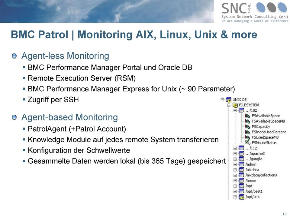Zugriff per SSH Agent-based Monitoring PatrolAgent (+Patrol Account) Knowledge Module auf jedes remote