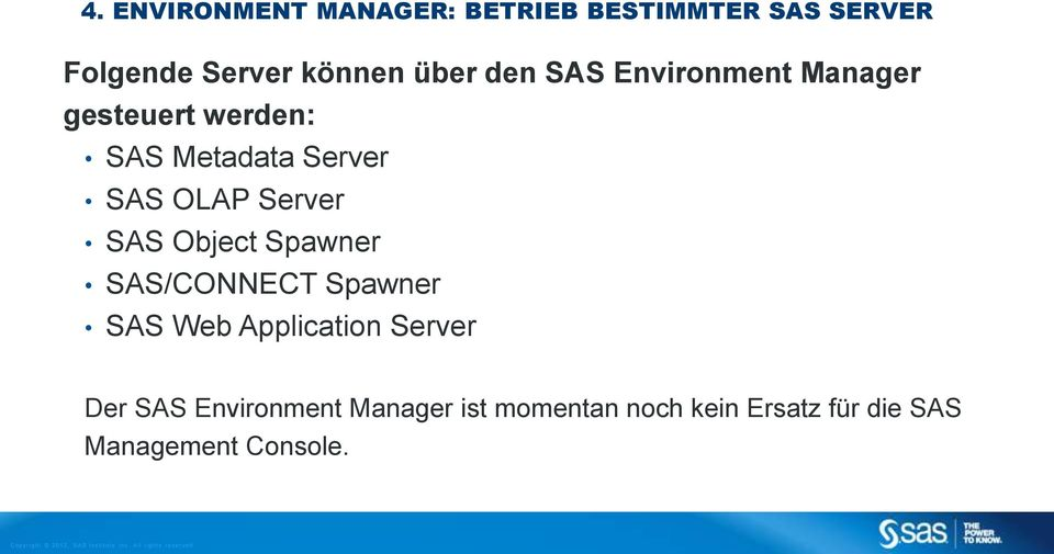 Server SAS Object Spawner SAS/CONNECT Spawner SAS Web Application Server Der