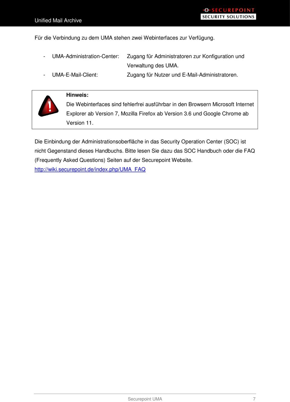 Hinweis: Die Webinterfaces sind fehlerfrei ausführbar in den Browsern Microsoft Internet Explorer ab Version 7, Mozilla Firefox ab Version 3.6 und Google Chrome ab Version 11.