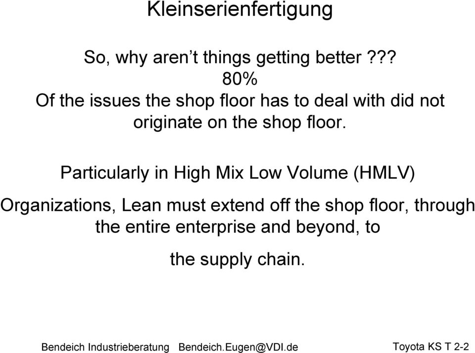 Particularly in High Mix Low Volume (HMLV) Organizations, Lean must extend off the shop
