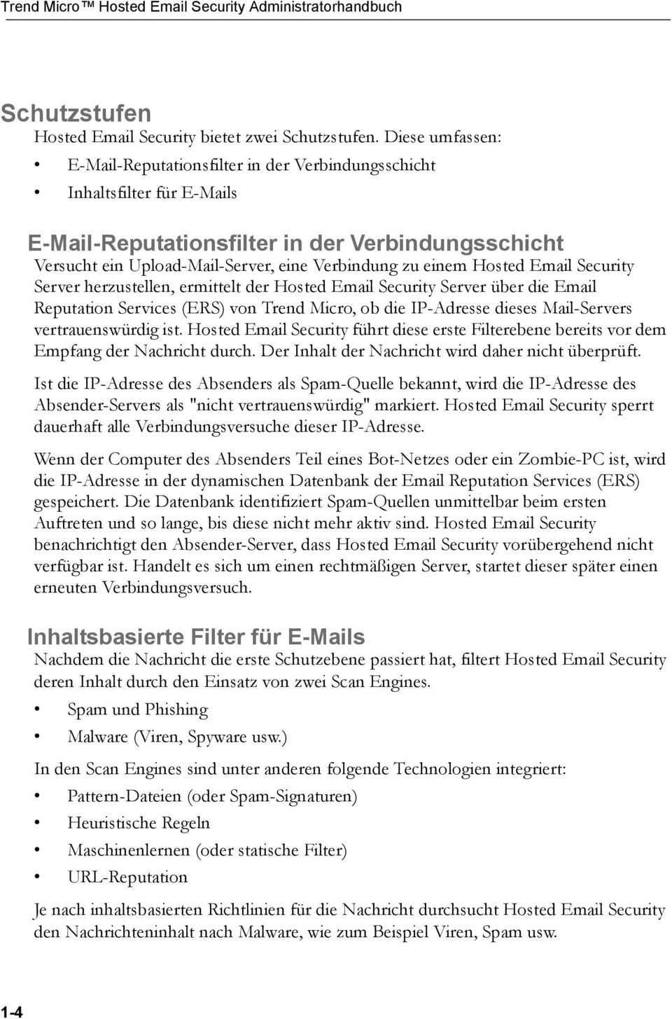 einem Hosted Email Security Server herzustellen, ermittelt der Hosted Email Security Server über die Email Reputation Services (ERS) von Trend Micro, ob die IP-Adresse dieses Mail-Servers