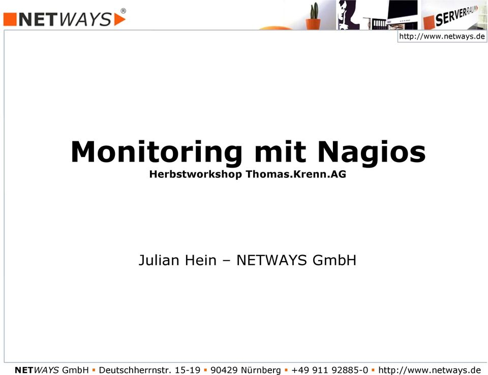 AG Julian Hein NETWAYS GmbH NETWAYS