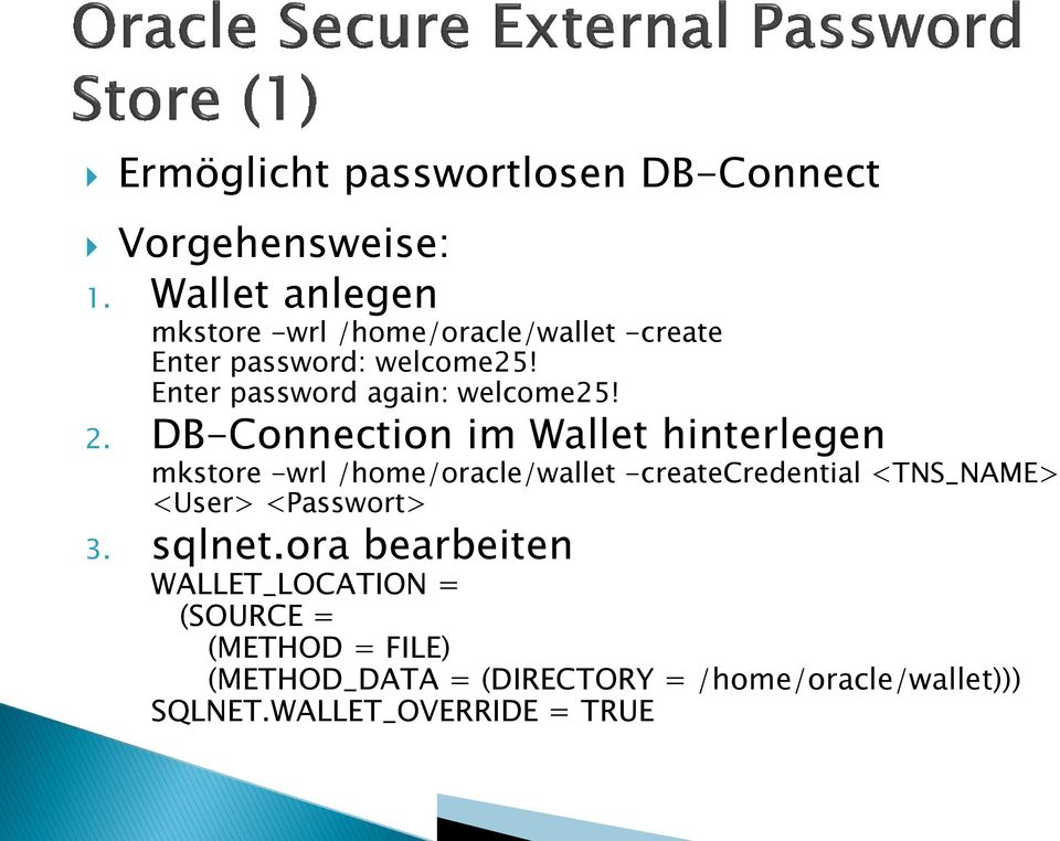 Enter password again: welcome25! 2.
