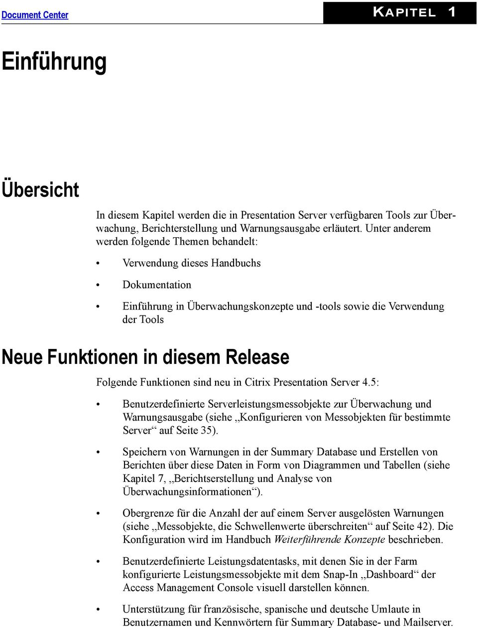 Release Folgende Funktionen sind neu in Citrix Presentation Server 4.