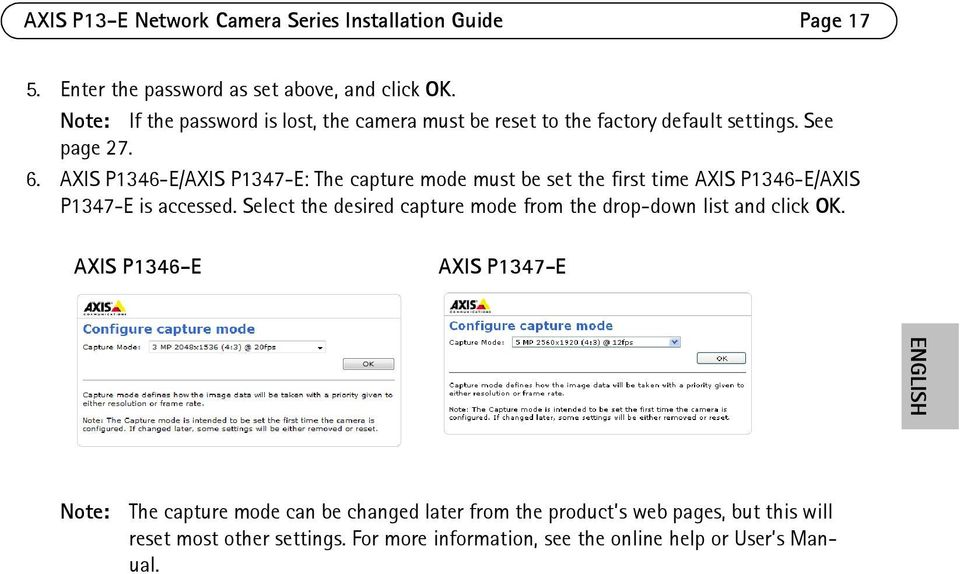 AXIS P1346-E/AXIS P1347-E: The capture mode must be set the first time AXIS P1346-E/AXIS P1347-E is accessed.