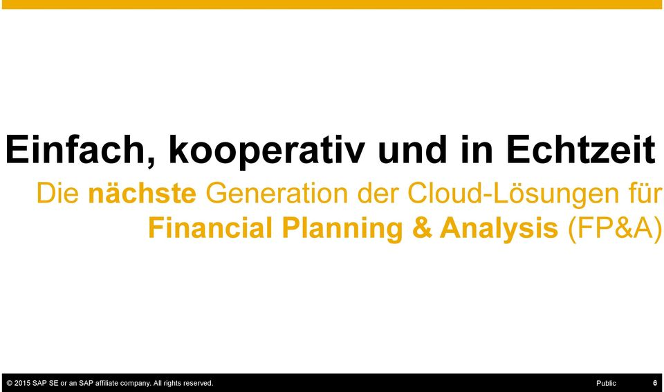Planning & Analysis (FP&A) 2015 SAP SE or an