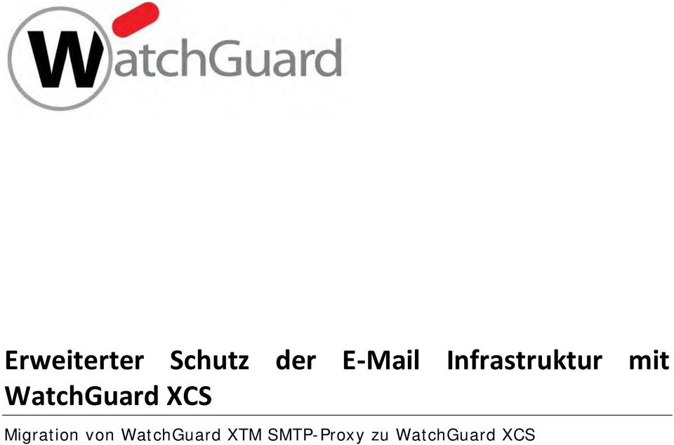 XCS Migration von WatchGuard