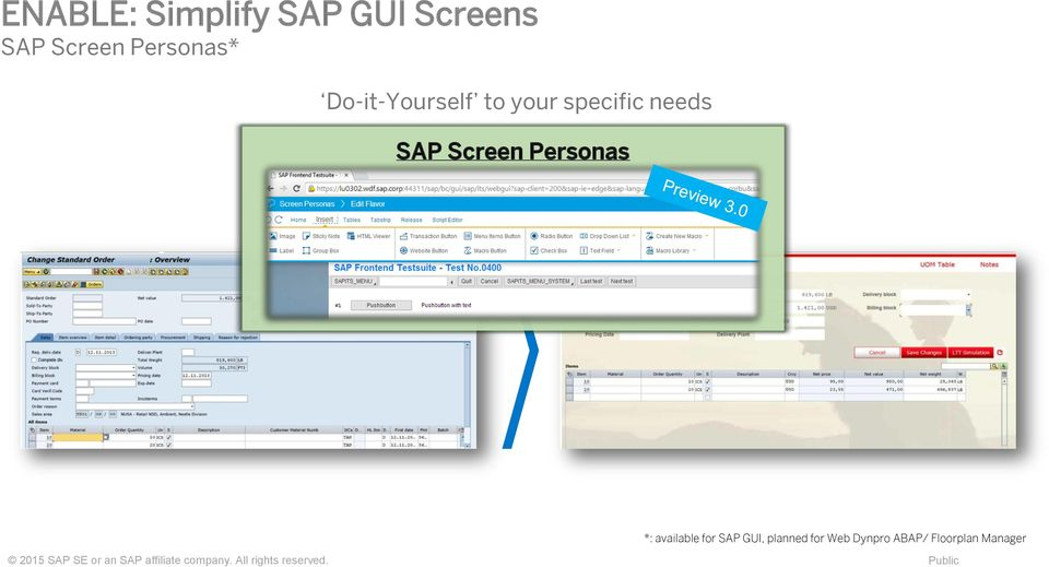 available for SAP GUI, planned for Web Dynpro ABAP/ Floorplan