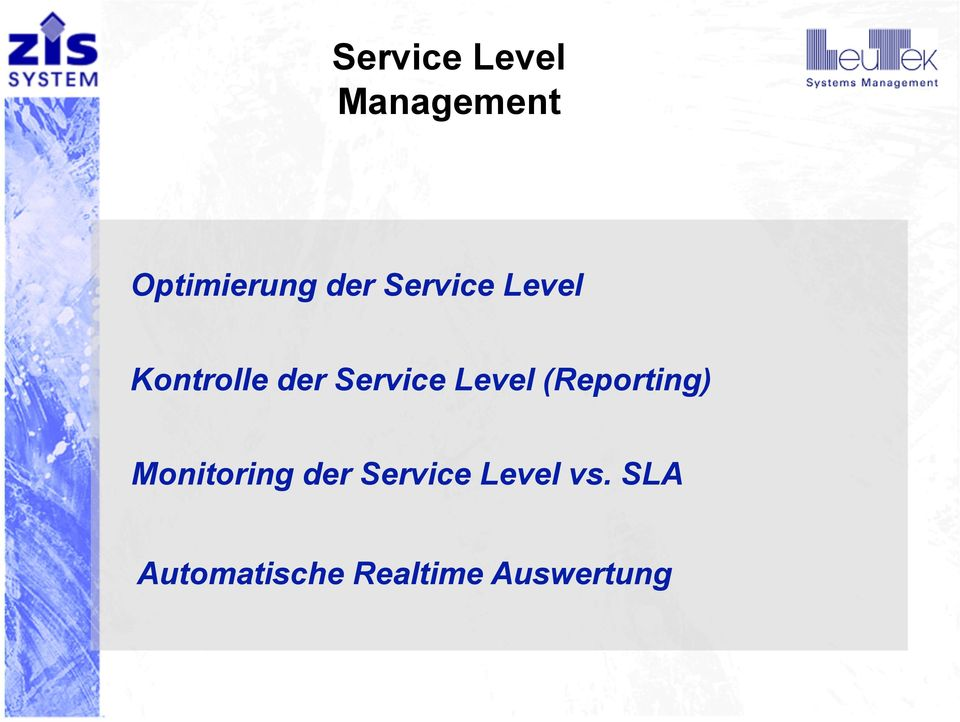 Level (Reporting) Monitoring der Service