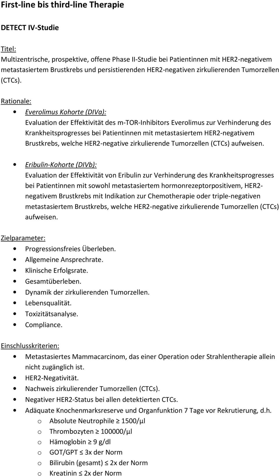 Rationale: Everolimus Kohorte (DIVa): Evaluation der Effektivität des m-tor-inhibitors Everolimus zur Verhinderung des Krankheitsprogresses bei Patientinnen mit metastasiertem HER2-negativem