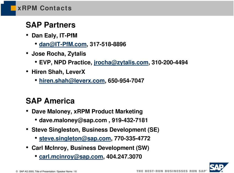 shah@leverx.com, 650-954-7047 SAP America Dave Maloney, xrpm Product Marketing dave.maloney@sap.