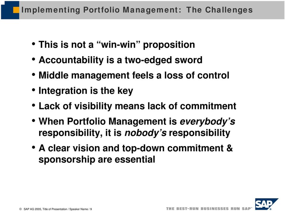 lack of commitment When Portfolio Management is everybody s responsibility, it is nobody s responsibility A