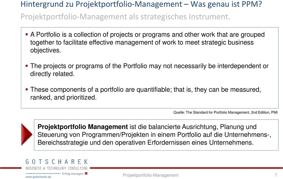 The projects or programs of the Portfolio may not necessarily be interdependent or directly related.