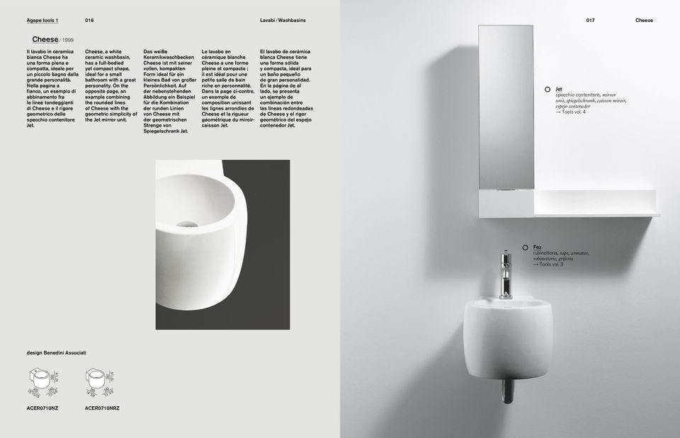 Cheese, a white ceramic washbasin, has a full-bodied yet compact shape, ideal for a small bathroom with a great personality.