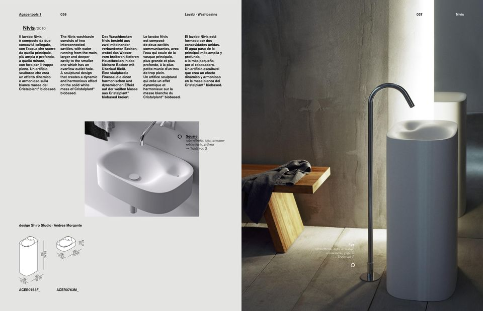 The Nivis washbasin consists of two interconnected cavities, with water running from the main, larger and deeper cavity to the smaller one which has an overflow outlet hole.