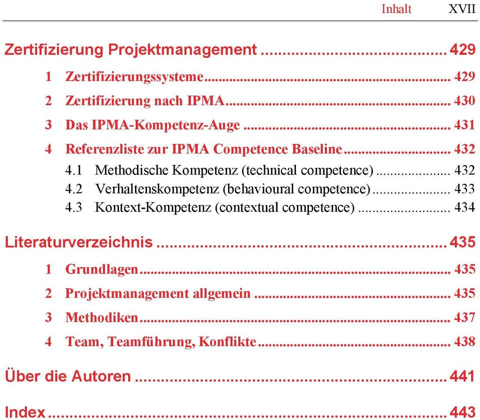 1 Methodische Kompetenz (technical competence)... 432 4.2 Verhaltenskompetenz (behavioural competence)... 433 4.