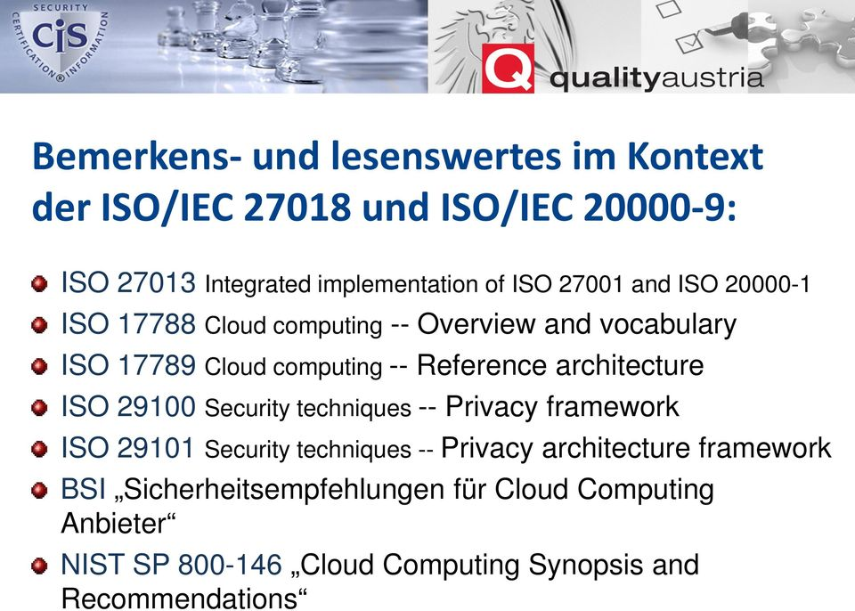 architecture ISO 29100 Security techniques -- Privacy framework ISO 29101 Security techniques -- Privacy architecture