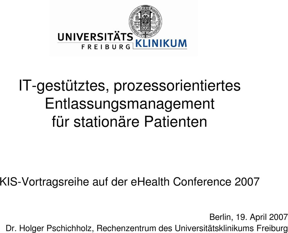 ehealth Conference 2007 Berlin, 19. April 2007 Dr.