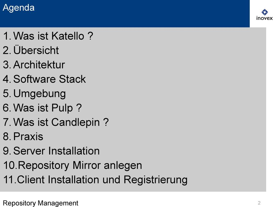 Was ist Candlepin? 8. Praxis 9. Server Installation 10.