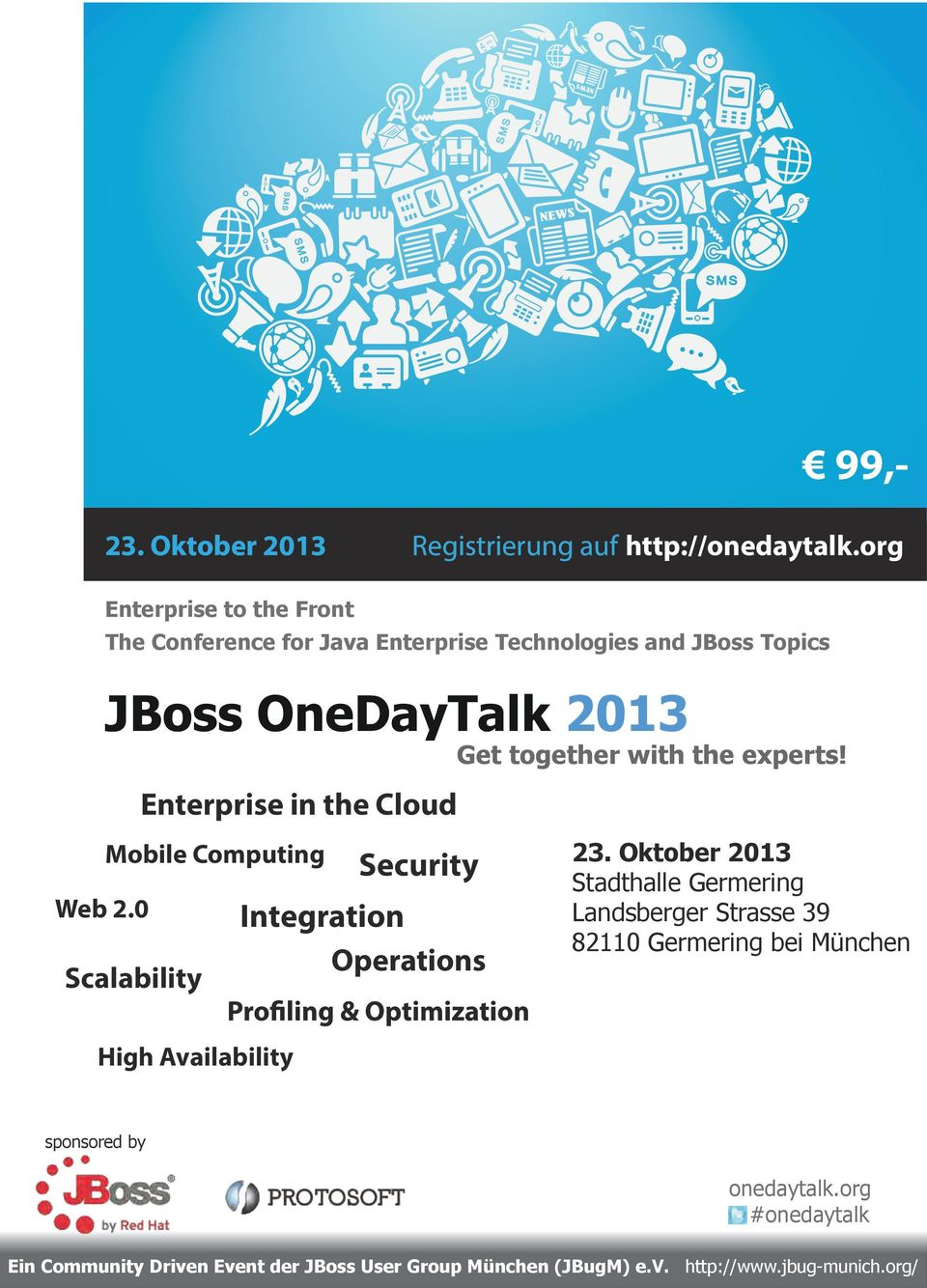 Topics JBoss OneDayTalk 2013 Enterprise in in the the Cloud Cloud Mobile Mobile Computing Computing Web Web 2.0 2.