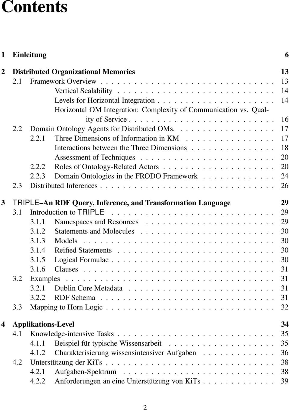 2.1 Three Dimensions of Information in KM................ 17 Interactions between the Three Dimensions............... 18 Assessment of Techniques........................ 20 2.2.2 Roles of Ontology-Related Actors.