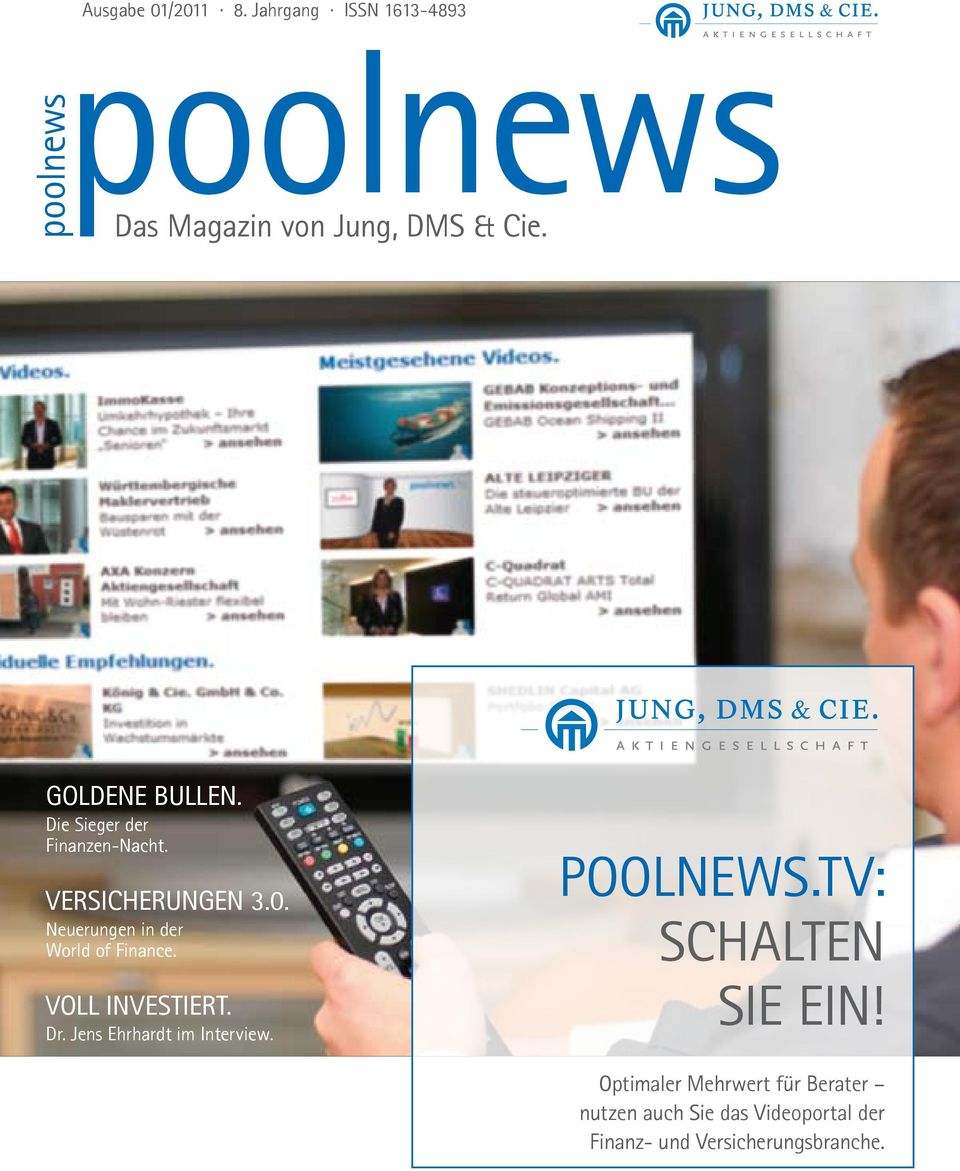 Neuerungen in der World of Finance. Voll investiert. Dr. Jens Ehrhardt im Interview. POOLNEWS.