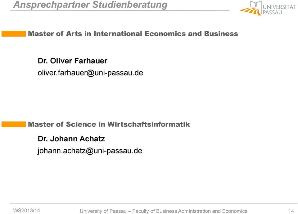de Master of Science in Wirtschaftsinformatik Dr. Johann Achatz johann.
