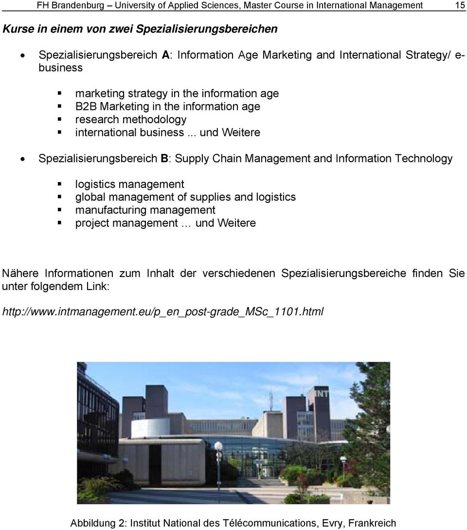 .. und Weitere Spezialisierungsbereich B: Supply Chain Management and Information Technology logistics management global management of supplies and logistics manufacturing management project