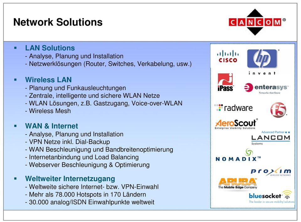 Gastzugang, Voice-over-WLAN - Wireless Mesh WAN & Internet - Analyse, Planung und Installation - VPN Netze inkl.
