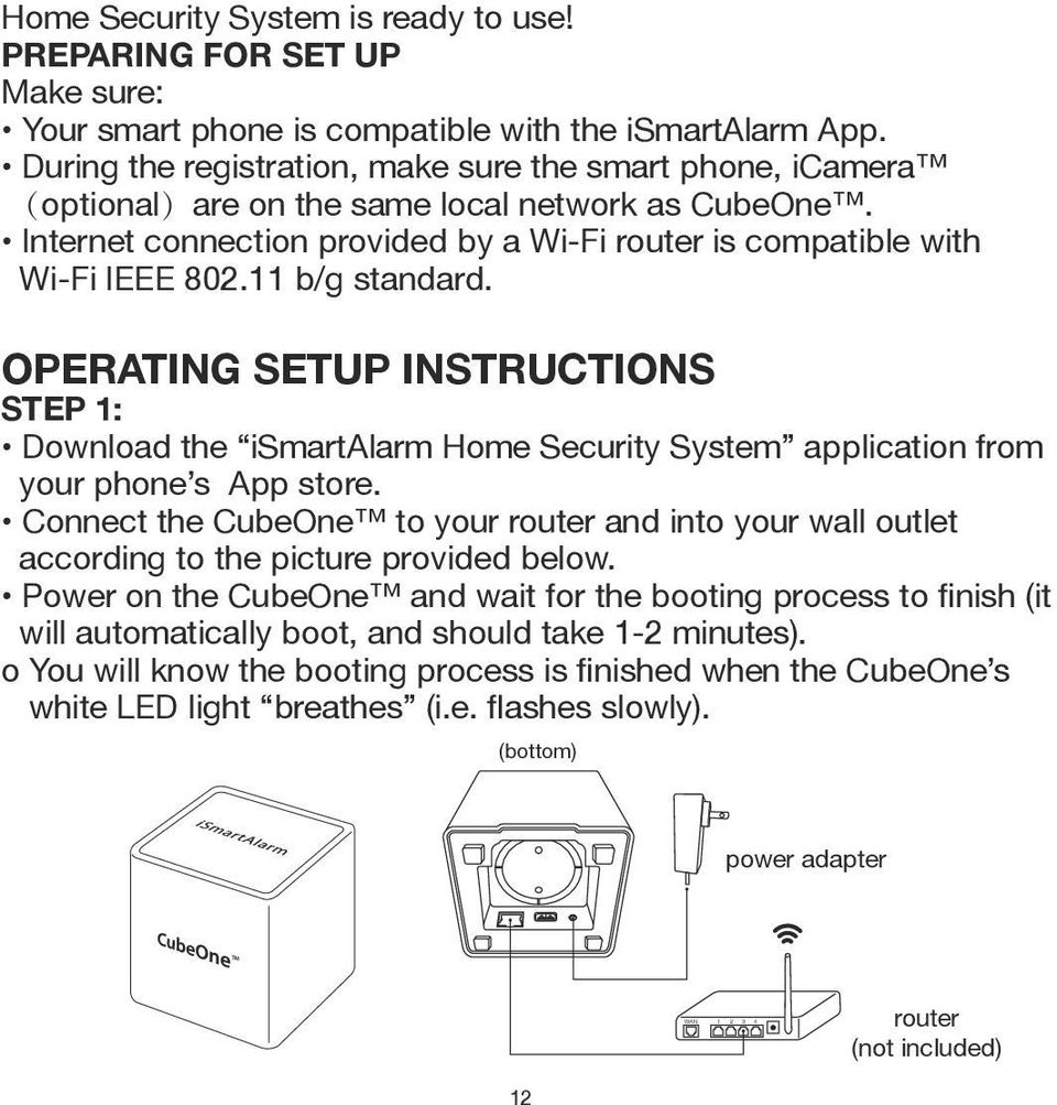 Wi-Fi IEEE 802.11 b/g standard. OPERATING SETUP INSTRUCTIONS STEP 1: your phone s App store.
