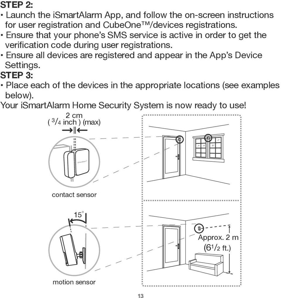 Your ismartalarm Home Security System is now ready to use!