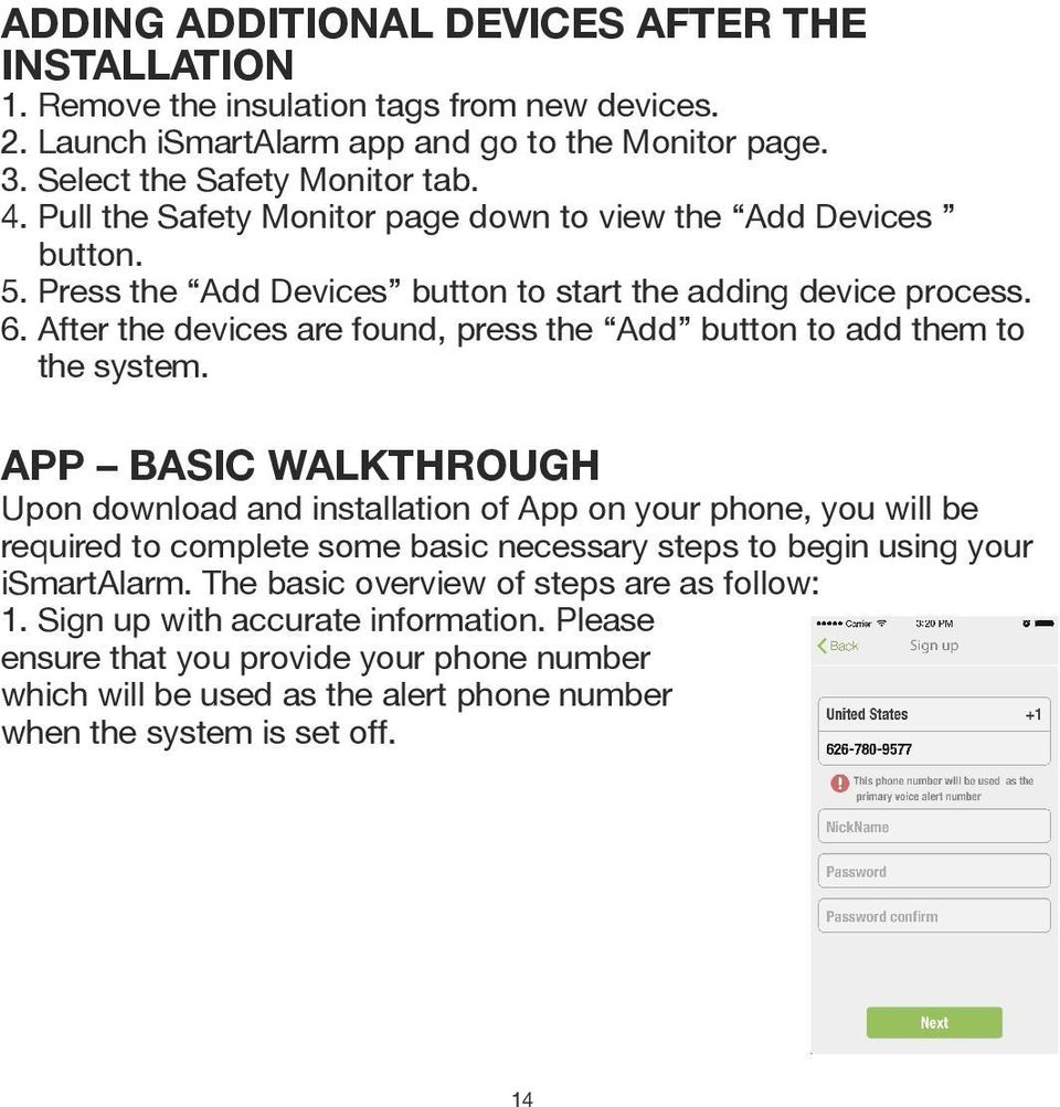 APP BASIC WALKTHROUGH Upon download and installation of App on your phone, you will be required to complete some basic necessary steps to begin