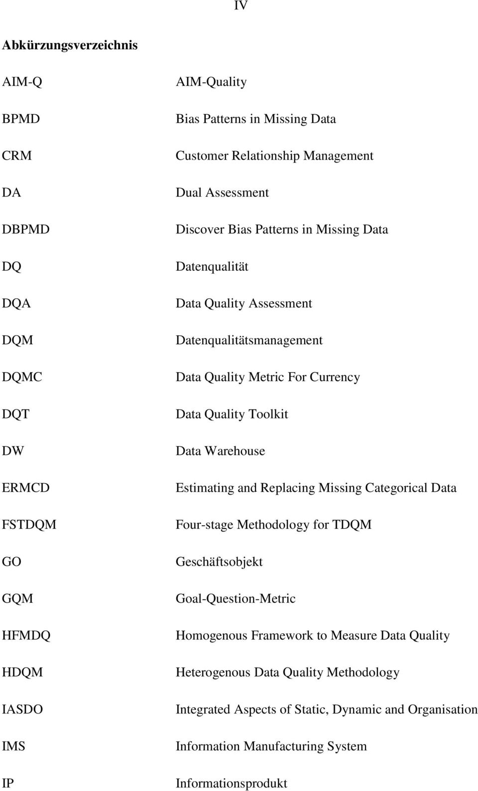 Currency Data Quality Toolkit Data Warehouse Estimating and Replacing Missing Categorical Data Four-stage Methodology for TDQM Geschäftsobjekt Goal-Question-Metric