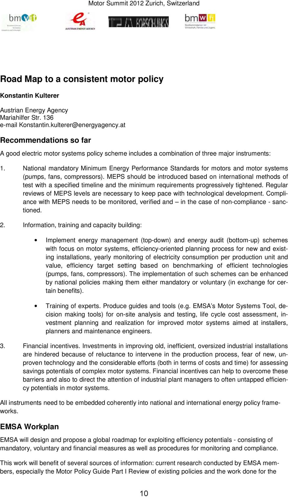 National mandatory Minimum Energy Performance Standards for motors and motor systems (pumps, fans, compressors).
