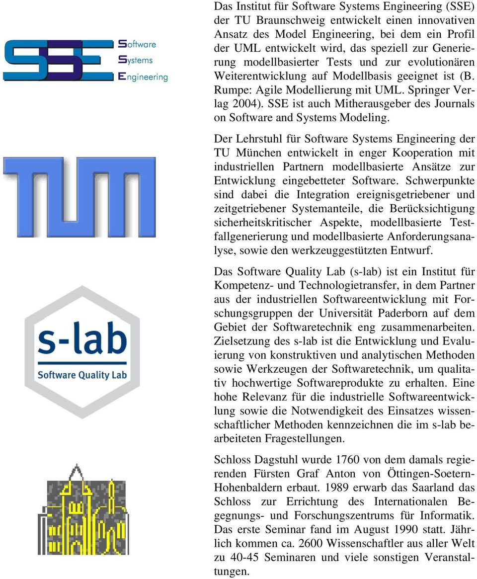 SSE ist auch Mitherausgeber des Journals on Software and Systems Modeling.