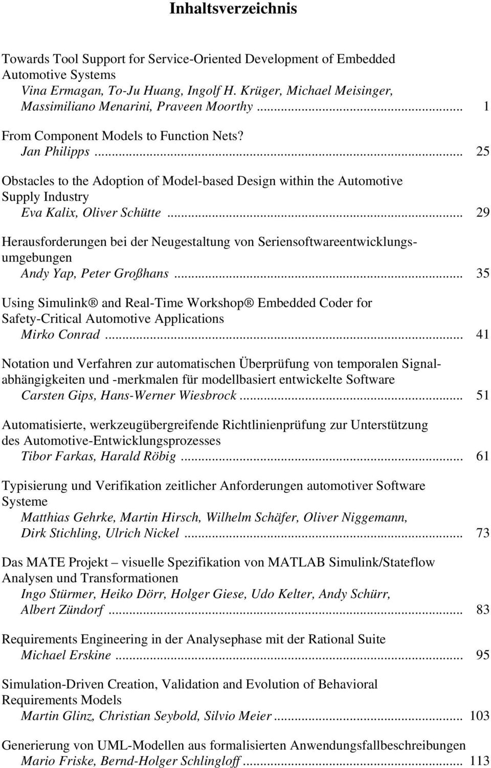 .. 25 Obstacles to the Adoption of Model-based Design within the Automotive Supply Industry Eva Kalix, Oliver Schütte.
