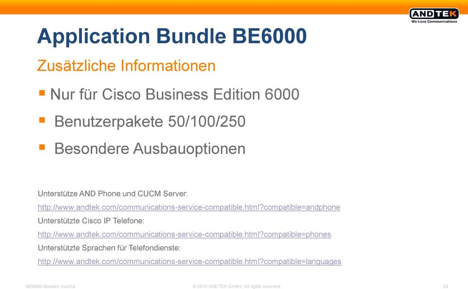 compatible=andphone Unterstützte Cisco IP Telefone: http://www.andtek.com/communications-service-compatible.html?