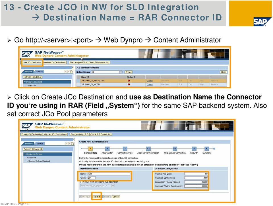 Destination and use as Destination Name the Connector ID you re using in RAR (Field