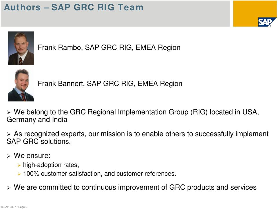 to enable others to successfully implement SAP GRC solutions.