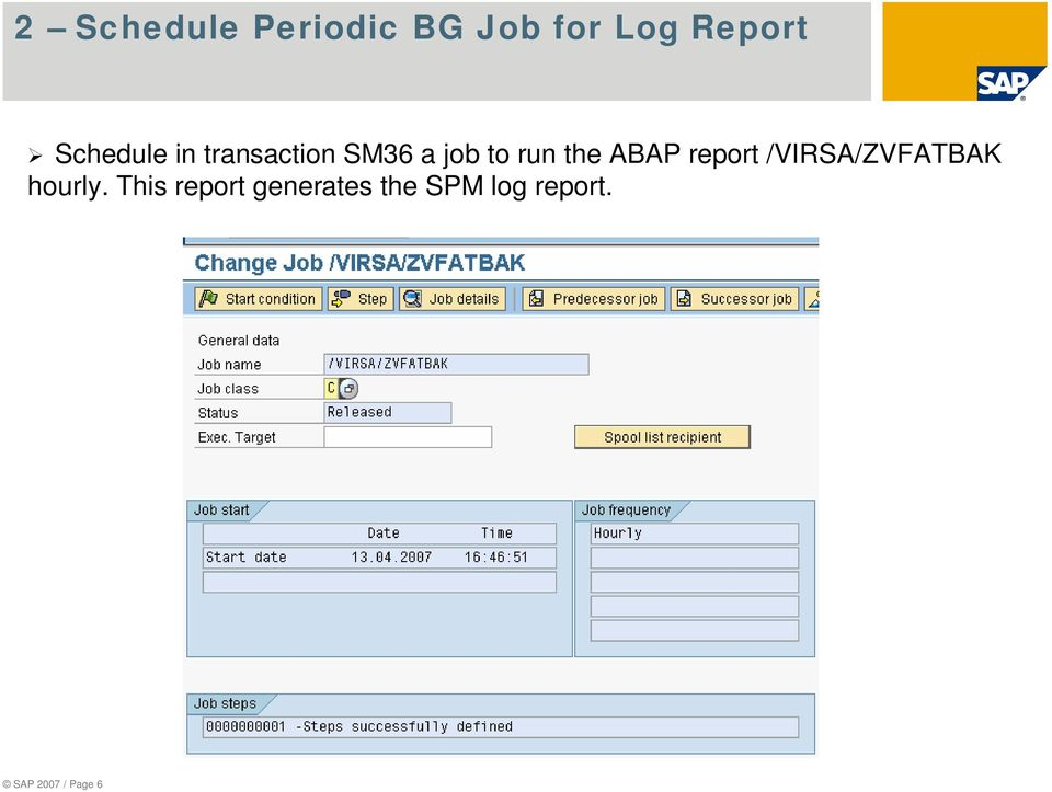 ABAP report /VIRSA/ZVFATBAK hourly.