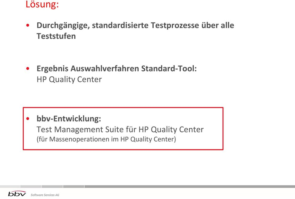 HP Quality Center bbv-entwicklung: Test Management Suite