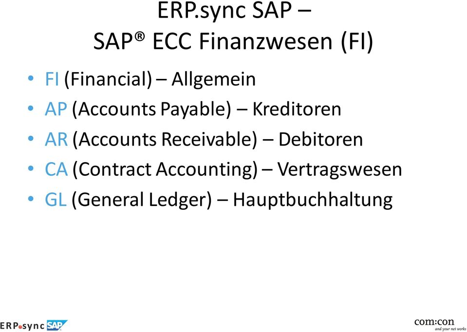 Kreditoren AR (Accounts Receivable) Debitoren CA