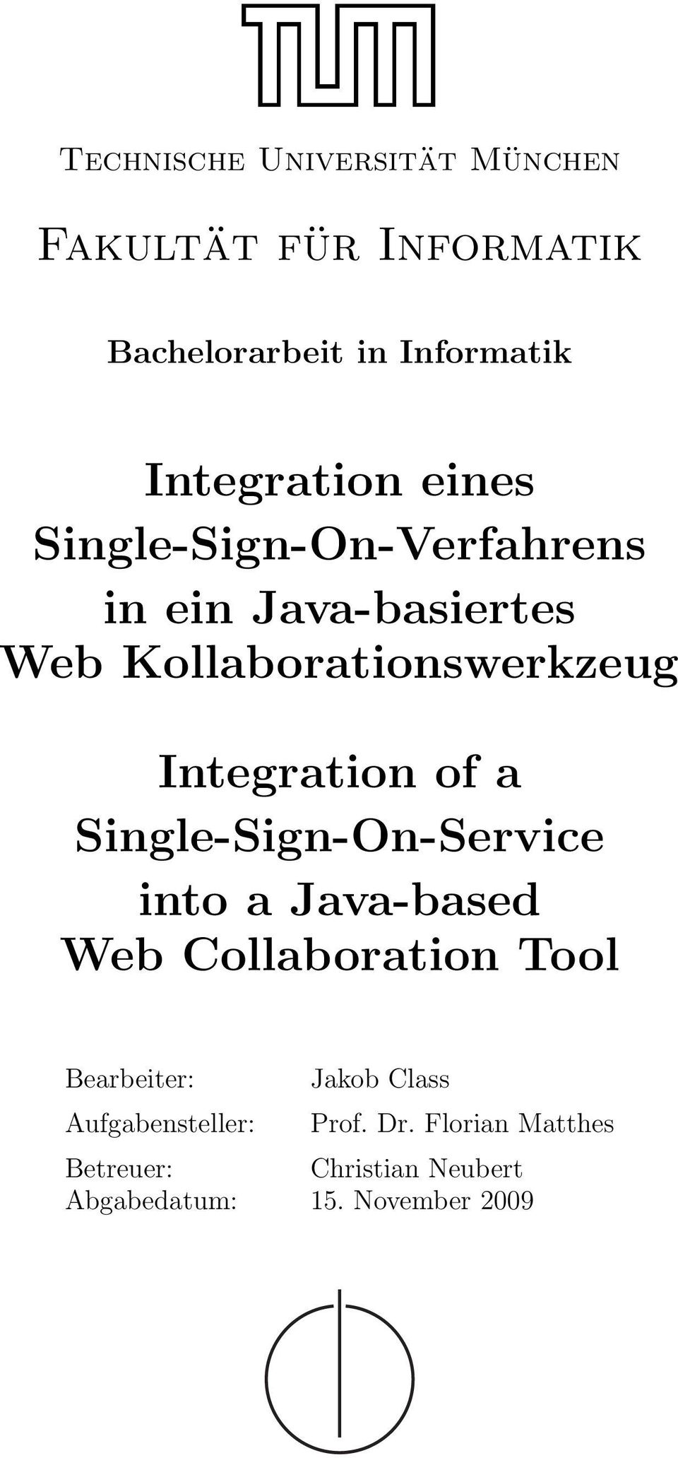 a Single-Sign-On-Service into a Java-based Web Collaboration Tool Bearbeiter: Jakob Class