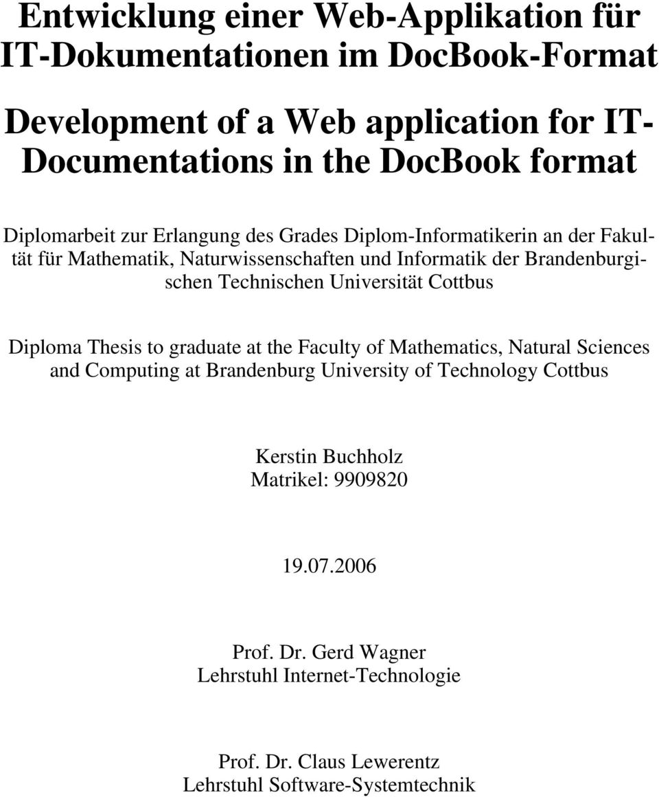 Technischen Universität Cottbus Diploma Thesis to graduate at the Faculty of Mathematics, Natural Sciences and Computing at Brandenburg University of